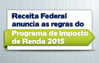 Receita anuncia as regras do Programa de Imposto de Renda 2015
